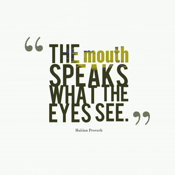 Haitian wisdom about speak.