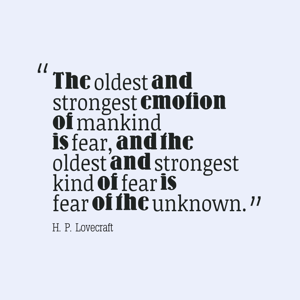 H. P. Lovecraft quote about fear.