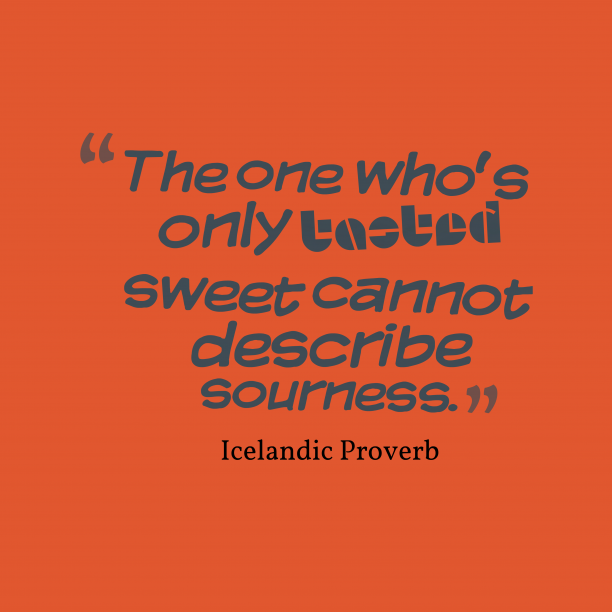 Icelandic proverb about life.