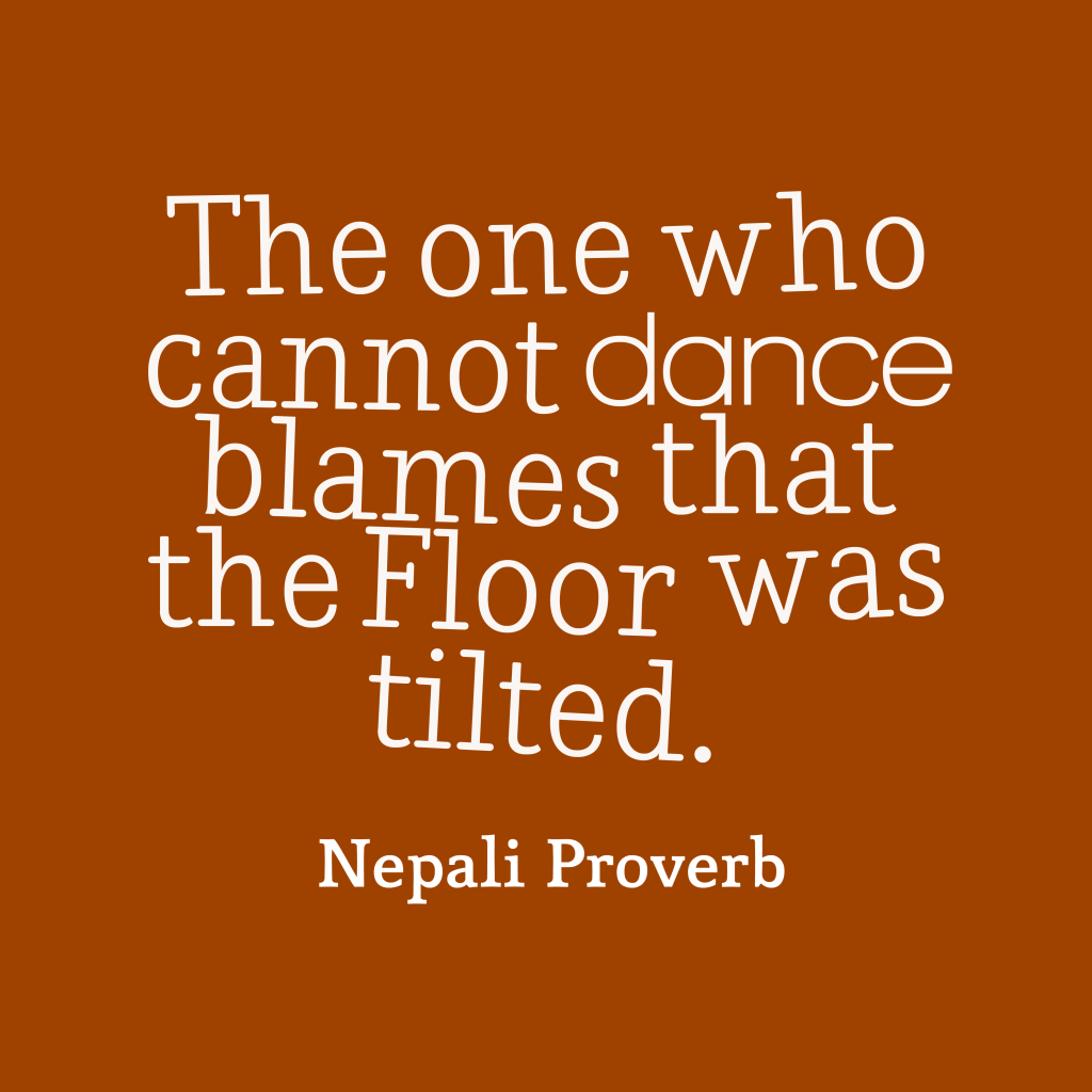 Nepali proverb about incompetence.