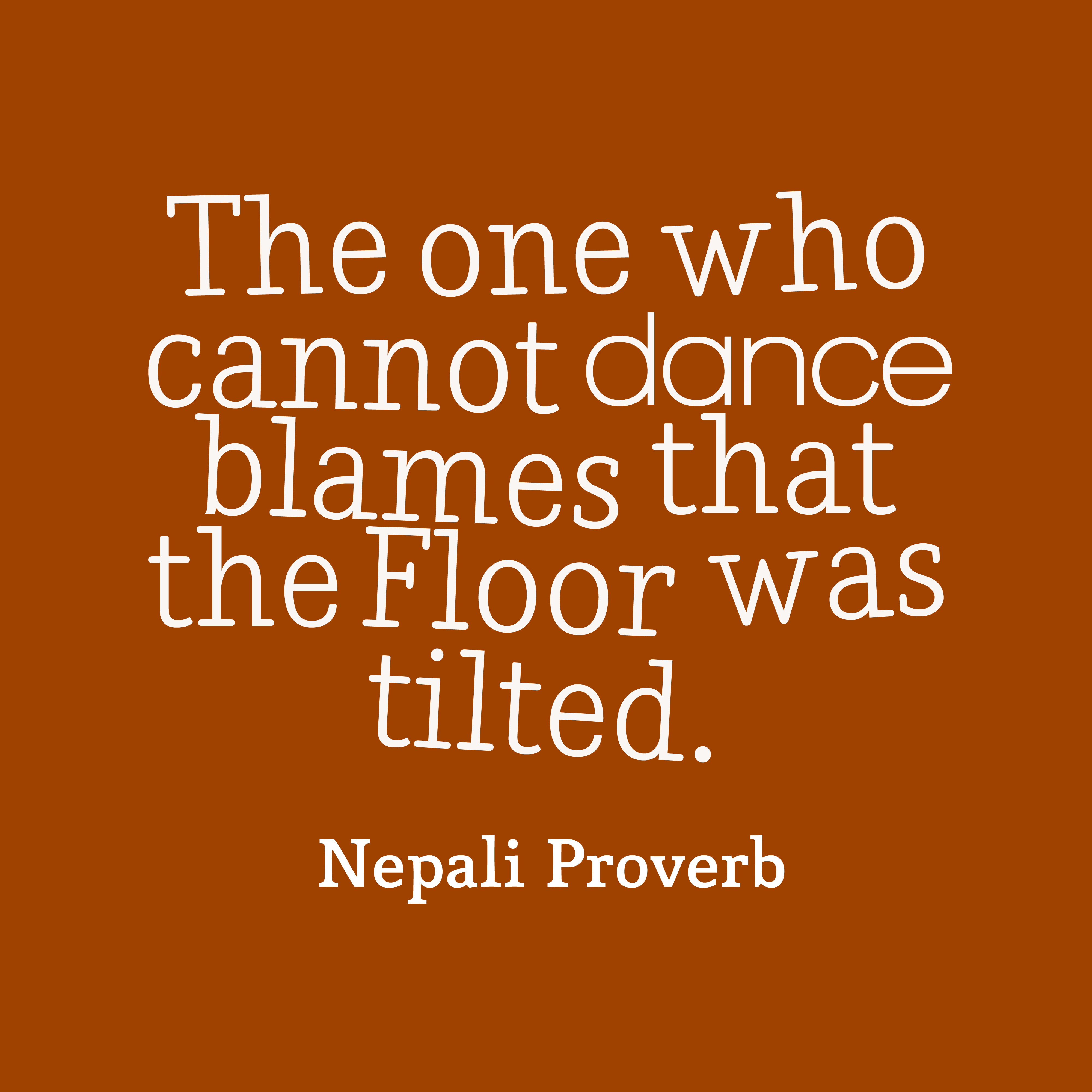 Quotes image of The one who cannot dance blames that the Floor was tilted.