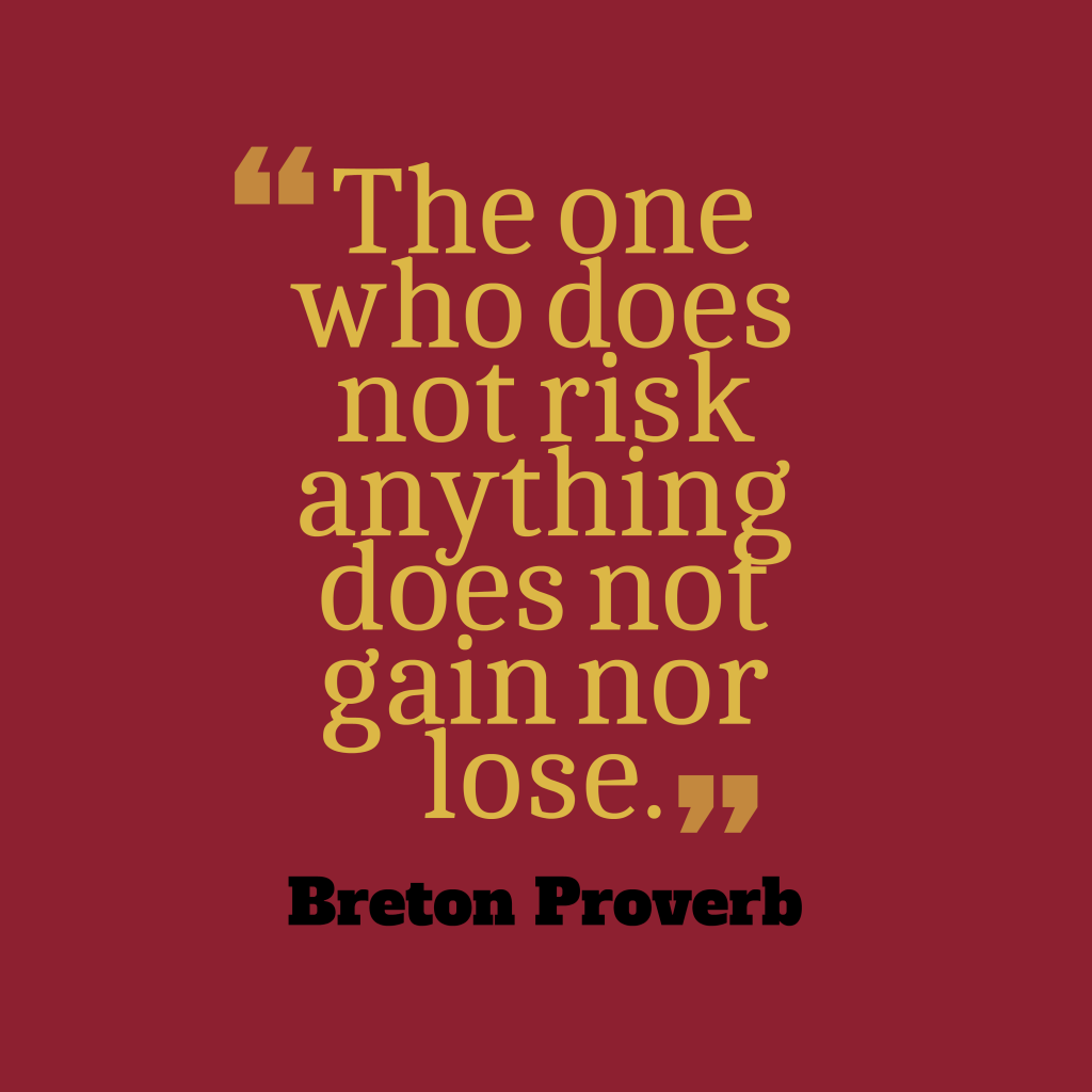 Breton proverb about risk.