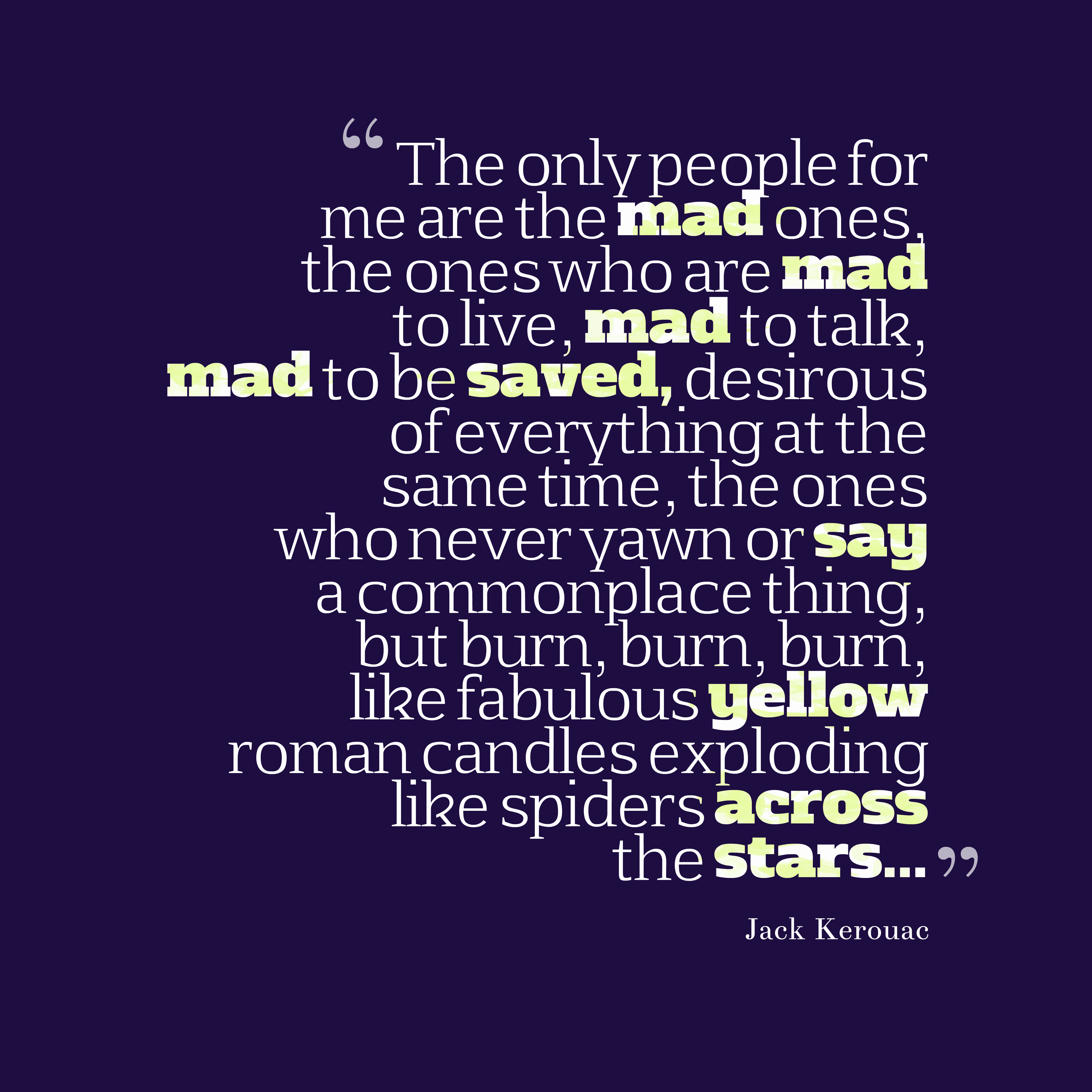 Jack Kerouac quote about passion.