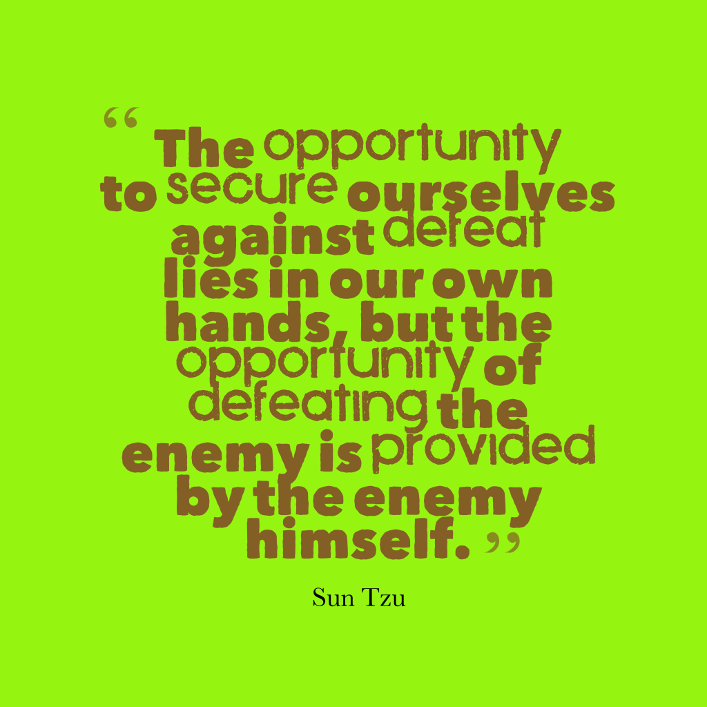 Sun Tzu quote about opportunity.
