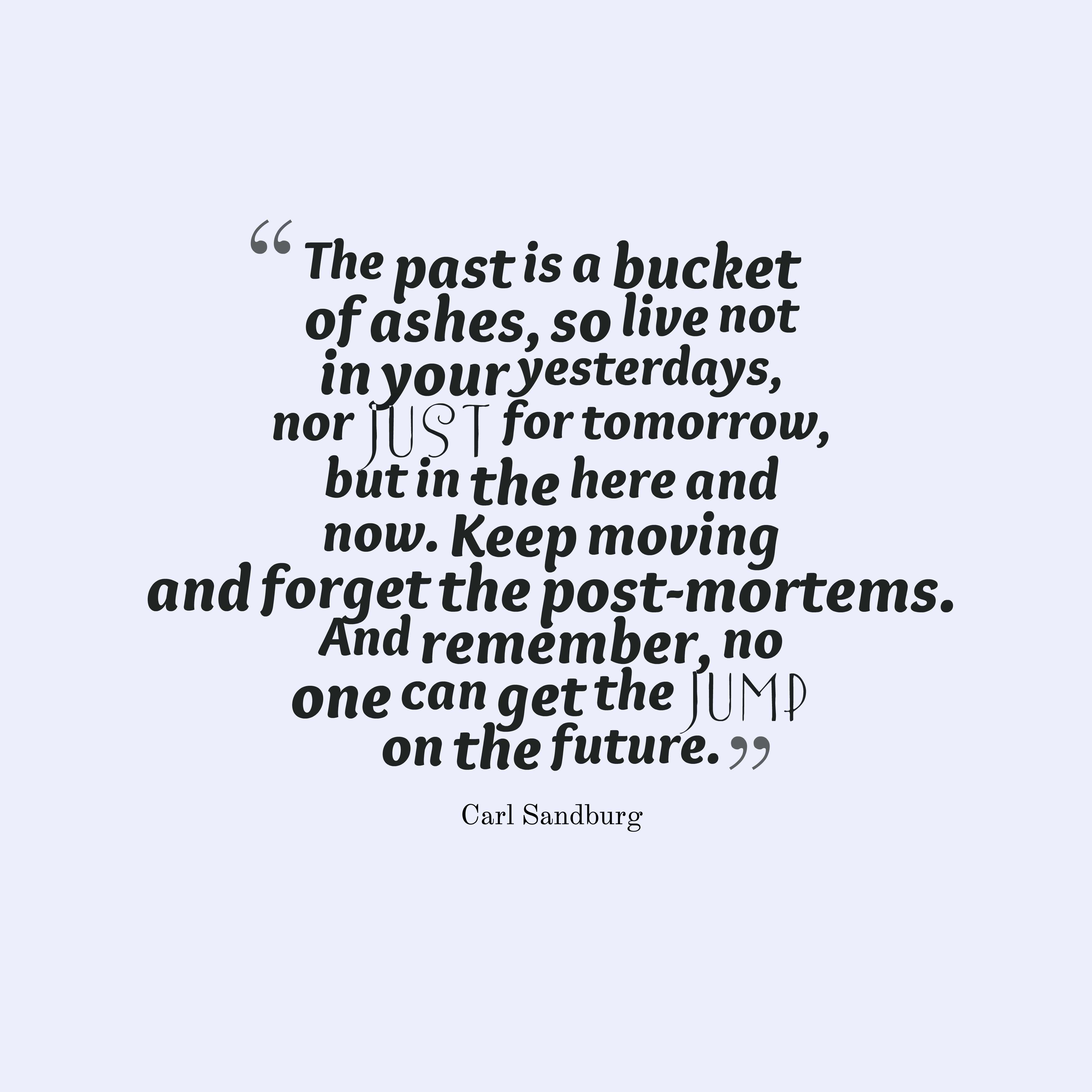 Carl Sandburg Quote About Past