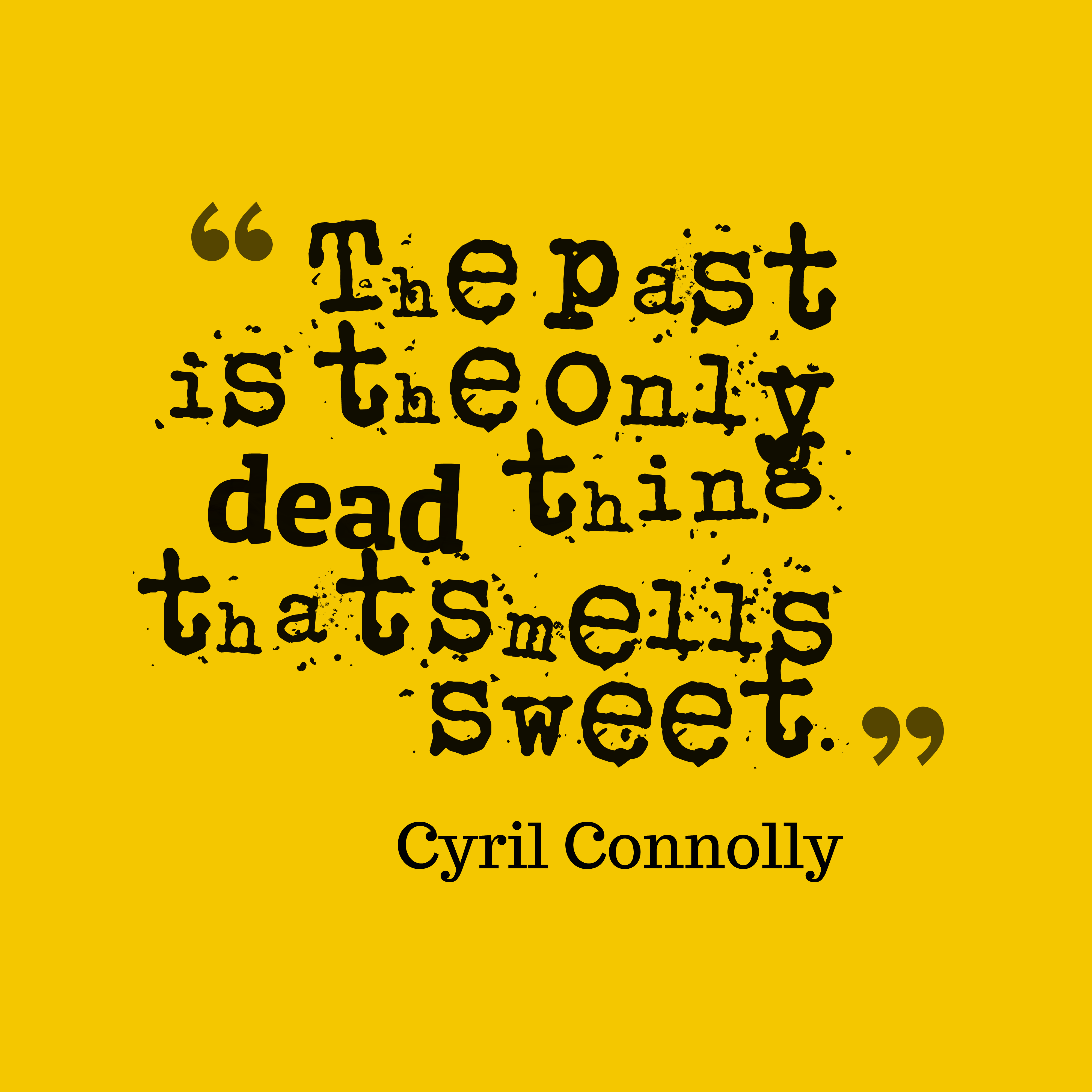 Cyril Connolly Quote About Past