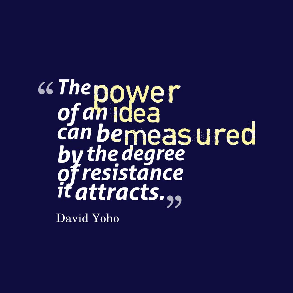 David Yoho quote about idea.