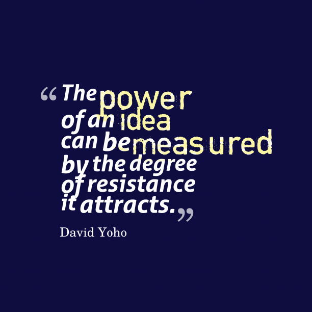 David Yoho quote about idea.