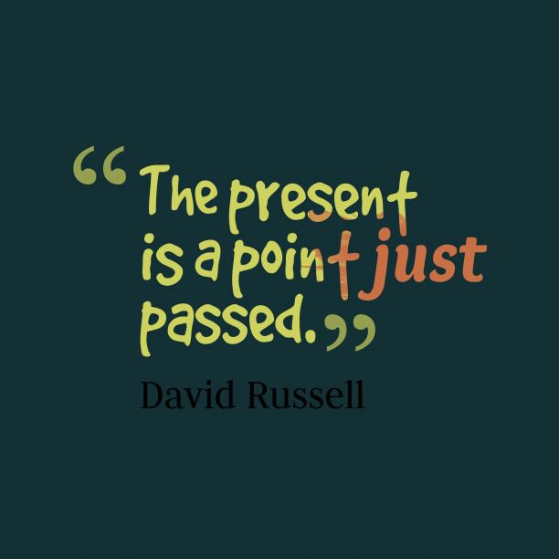 David Russell quote about time.
