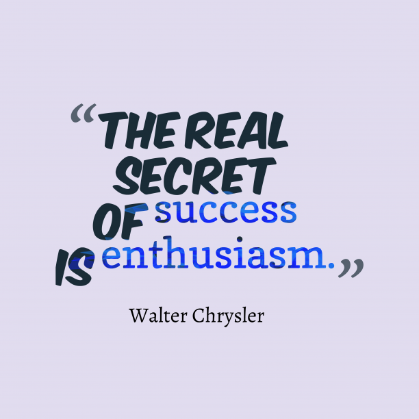 Walter Chrysler quotes about success.