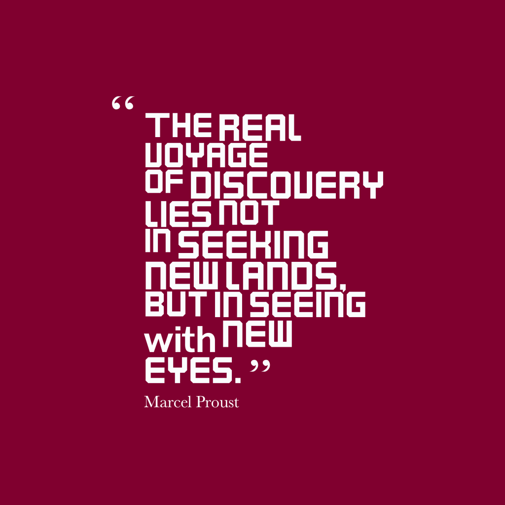 Marcel Proust quote about discovery.