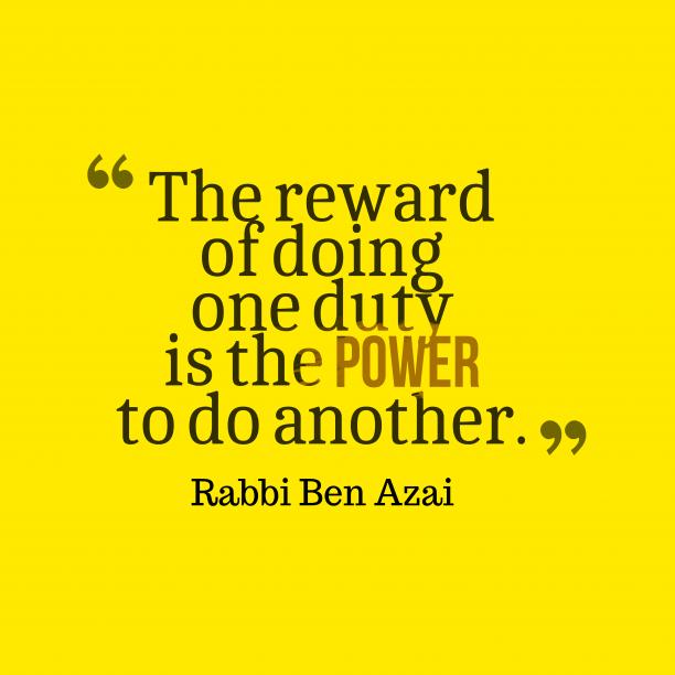 Rabbi Ben Azai quote about duty.