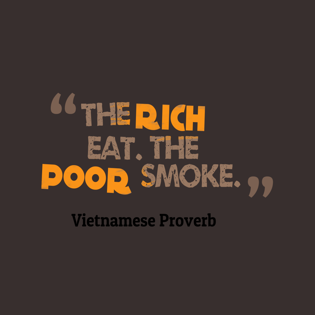 Vietnamese proverb about wealth.