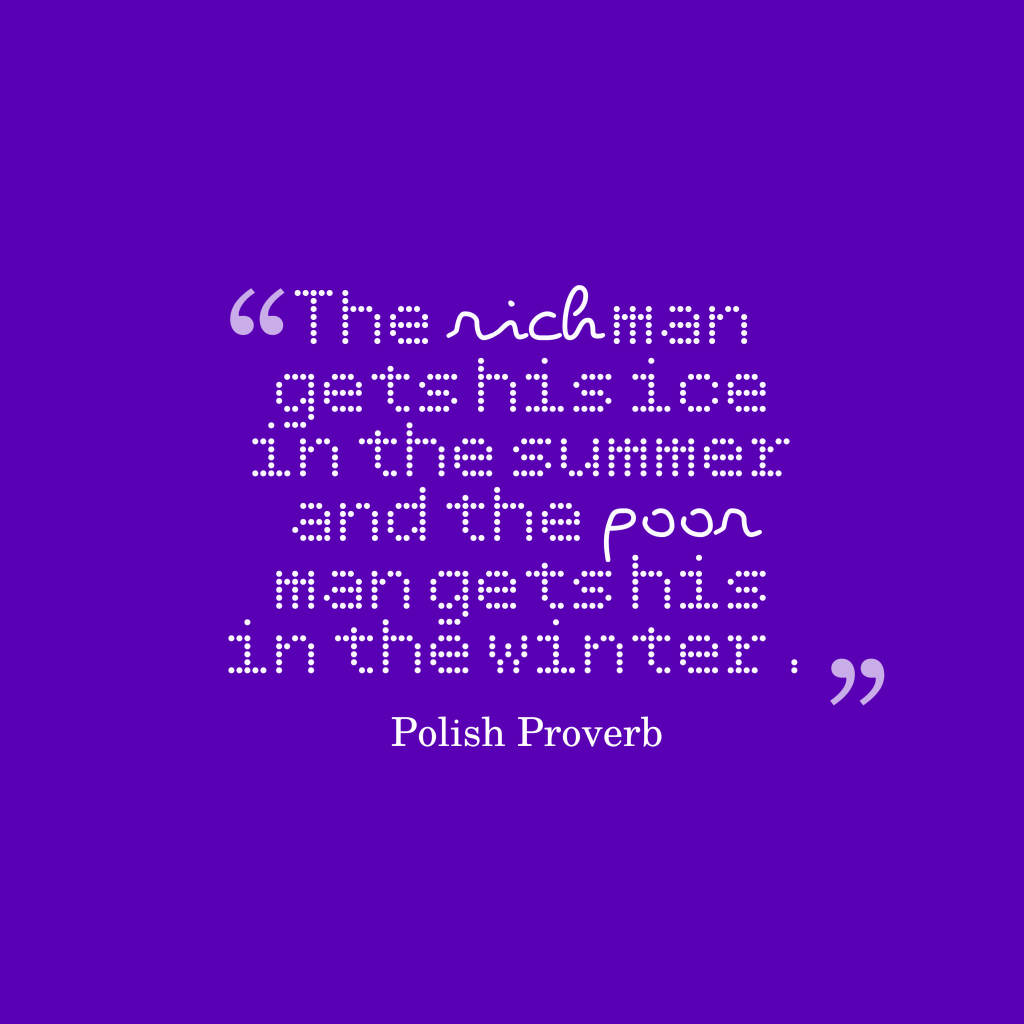 Polish proverb about rich.