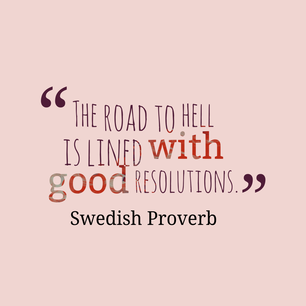Swedish proverb about resolution.