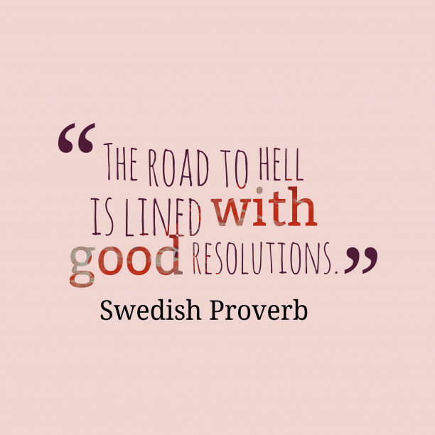 Swedish wisdom about resolution.