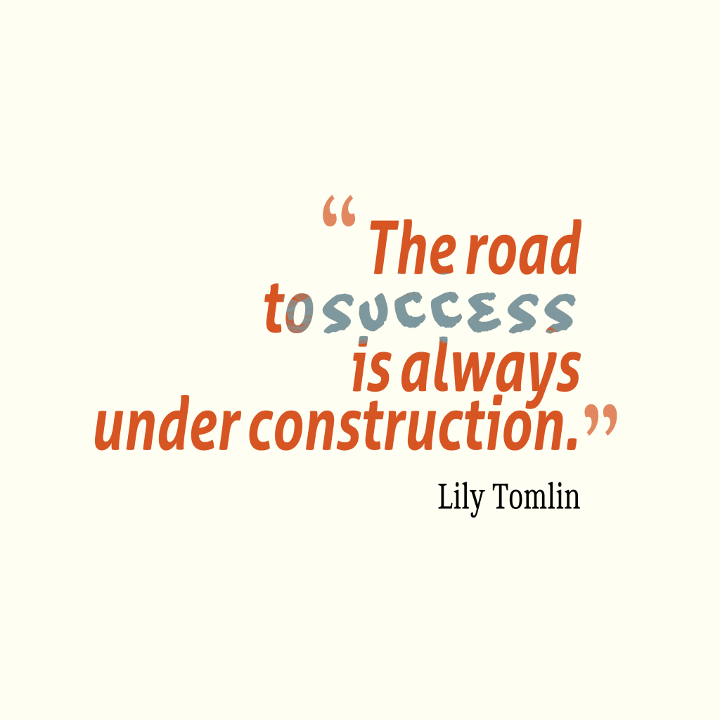 Road To Success Quotes Picture Lily Tomlin Quote About Success Quotescover