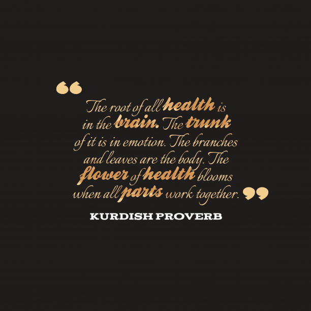 Kurdish proverb about healthy.