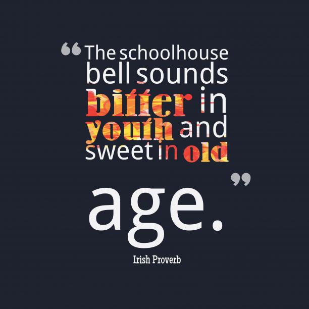 Irish wisdom about youth.