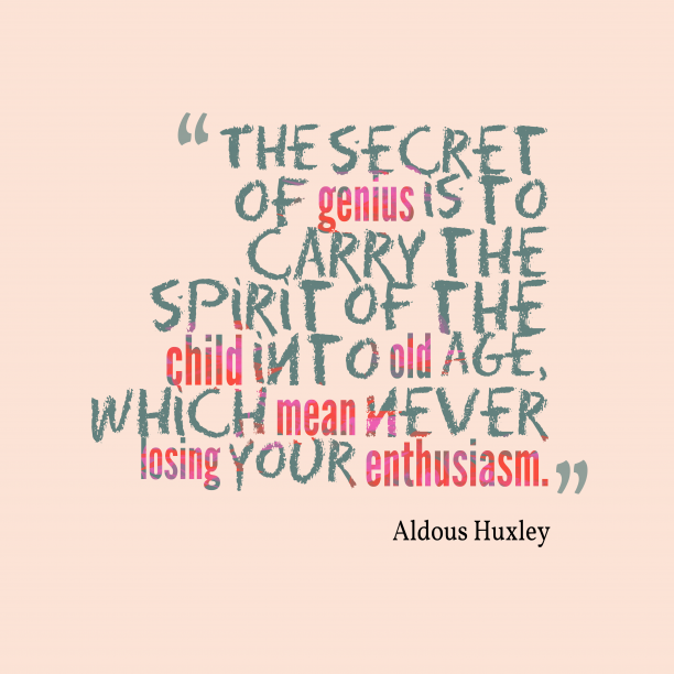 Aldous Huxley quote about genius.