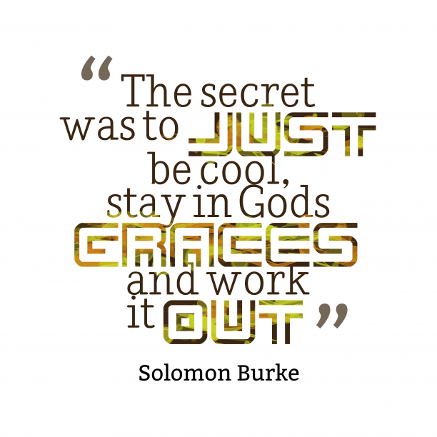 Solomon Burke quote about cool.