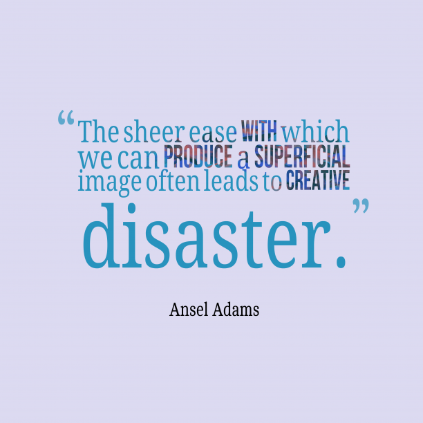 Ansel Adams quote about art.