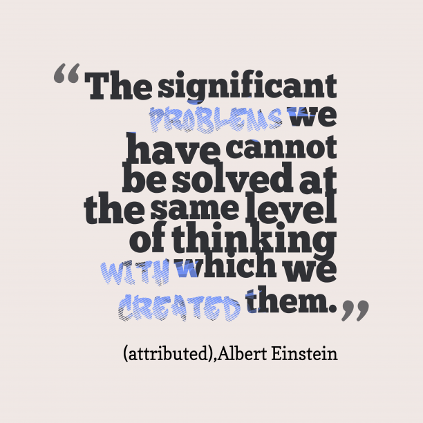 attributed 's quote about Problems. The significant problems we have…