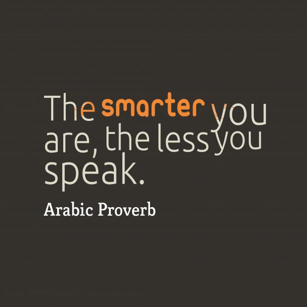 Arabic Wisdom 's quote about attitude, smart. The smarter you are, the…