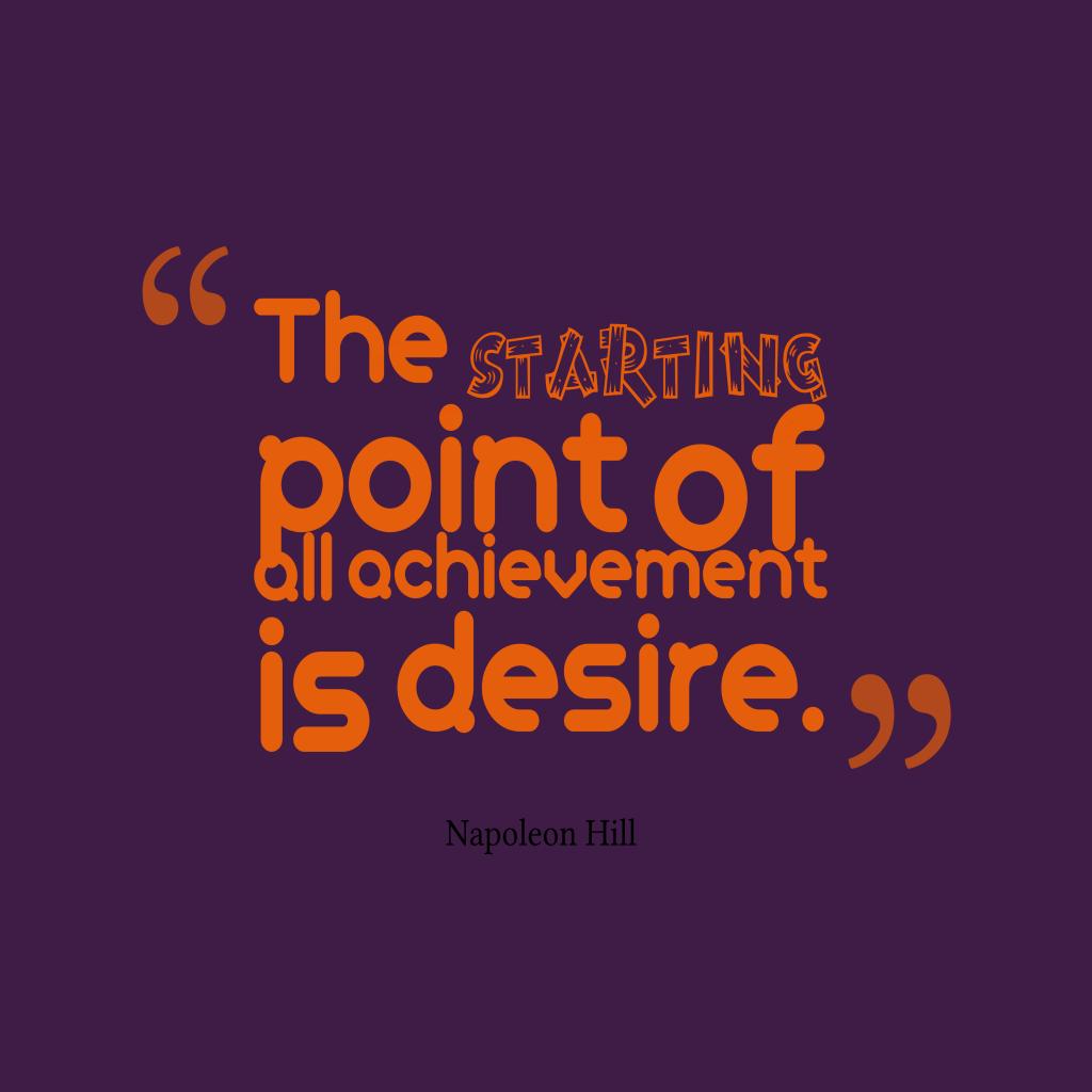 Napoleon Hill quote about desire.