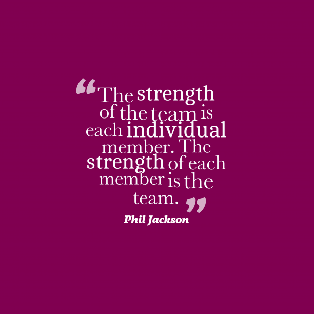 Phil Jackson quote about team work.