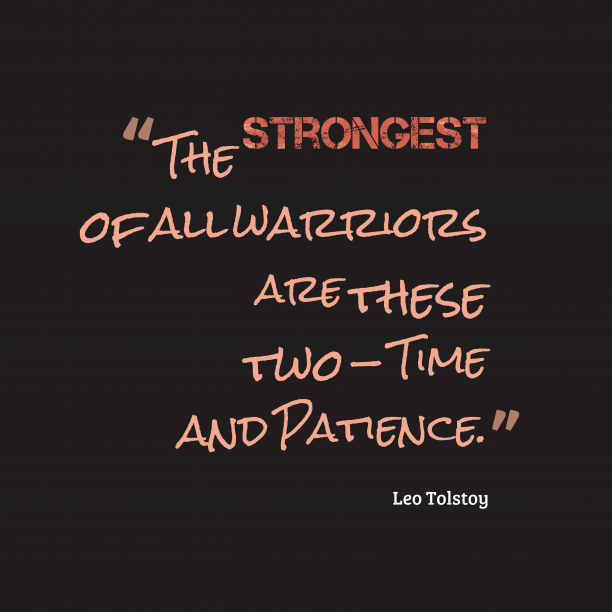 Leo Tolstoy quote about patience.