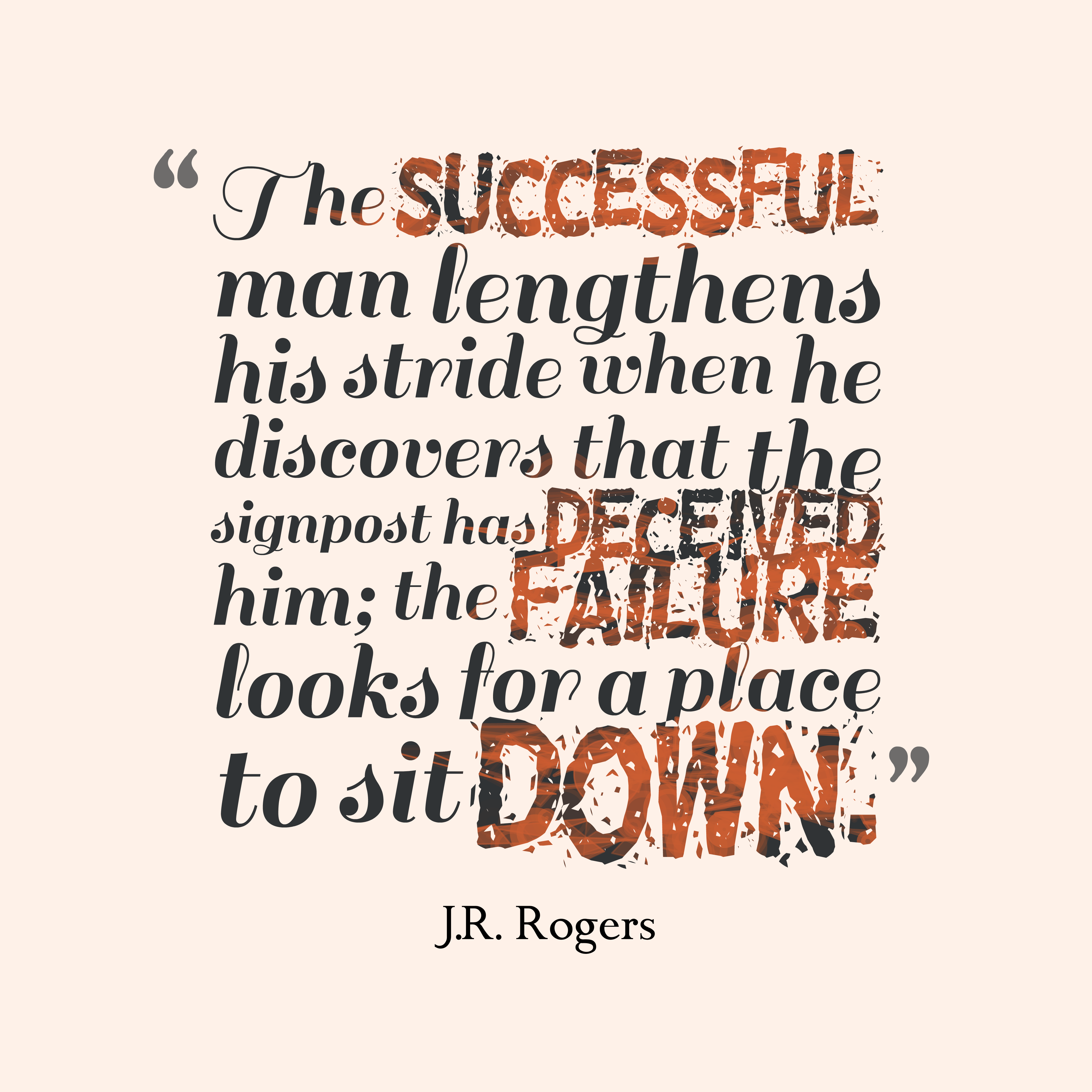 Quotes image of The successful man lengthens his stride when he discovers that the signpost has deceived him; the failure looks for a place to sit down.