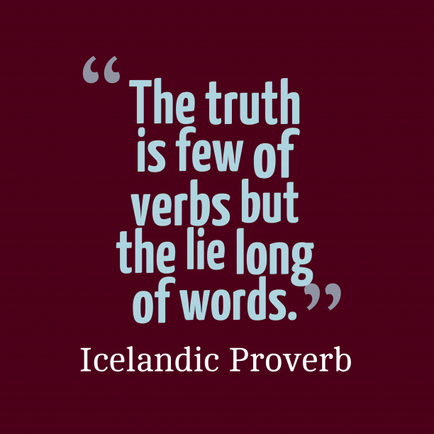Icelandic proverb about truth.