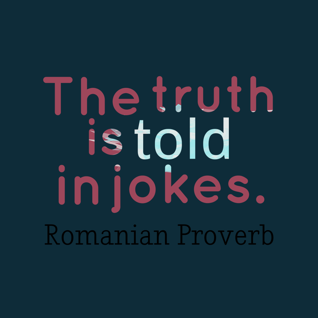 Romanian proverb about truth.