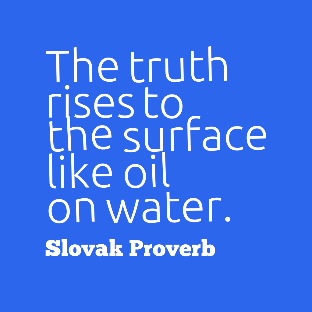 Slovak proverb about truth.