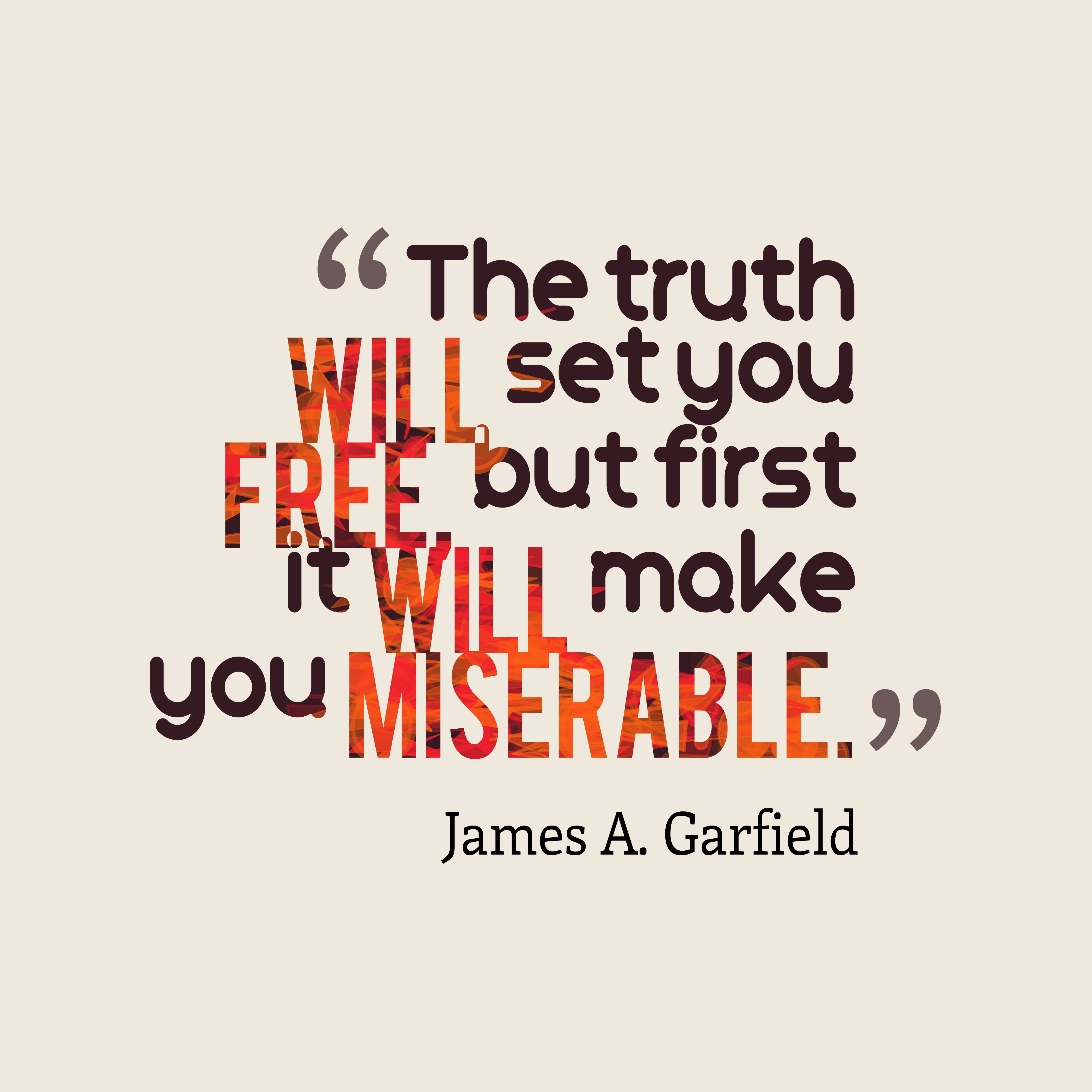 James A Garfield Quote About Truth