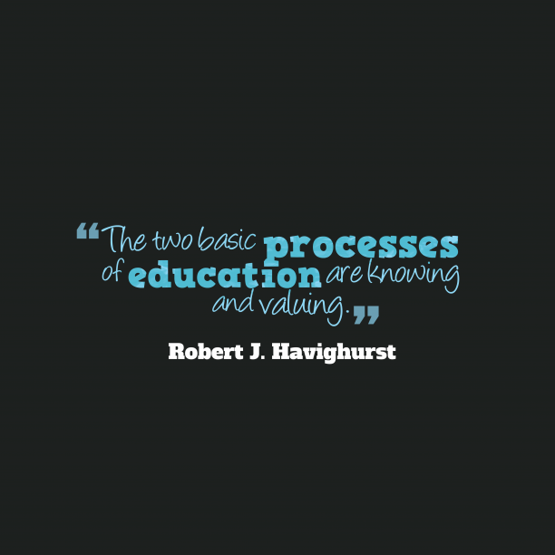 Robert J. Havighurst quote about education.