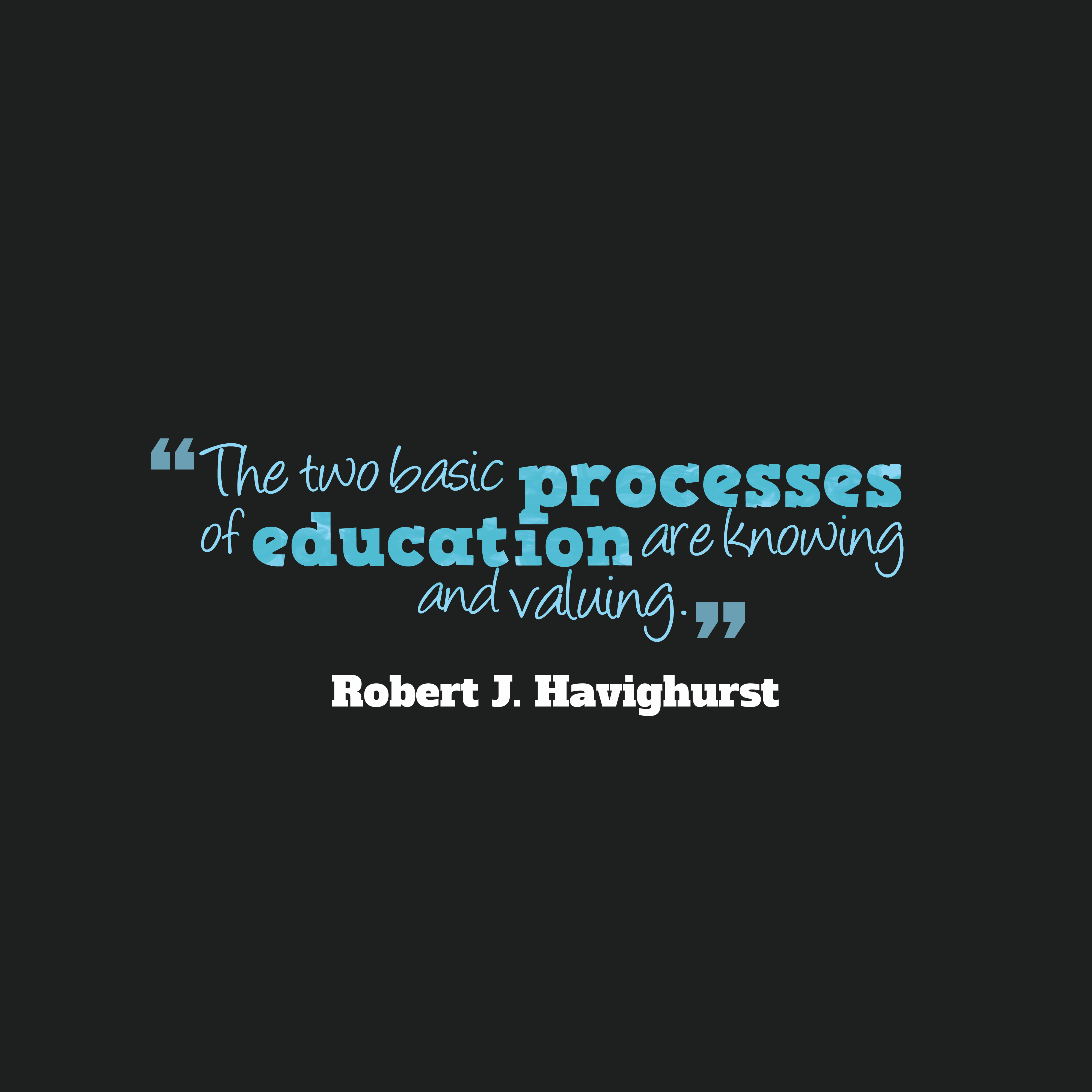 Quotes image of The two basic processes of education are knowing and valuing.