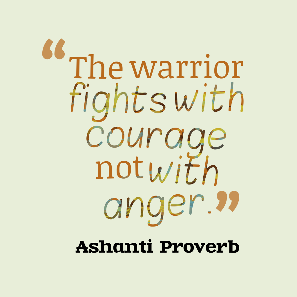 Ashanti proverb about warrior.