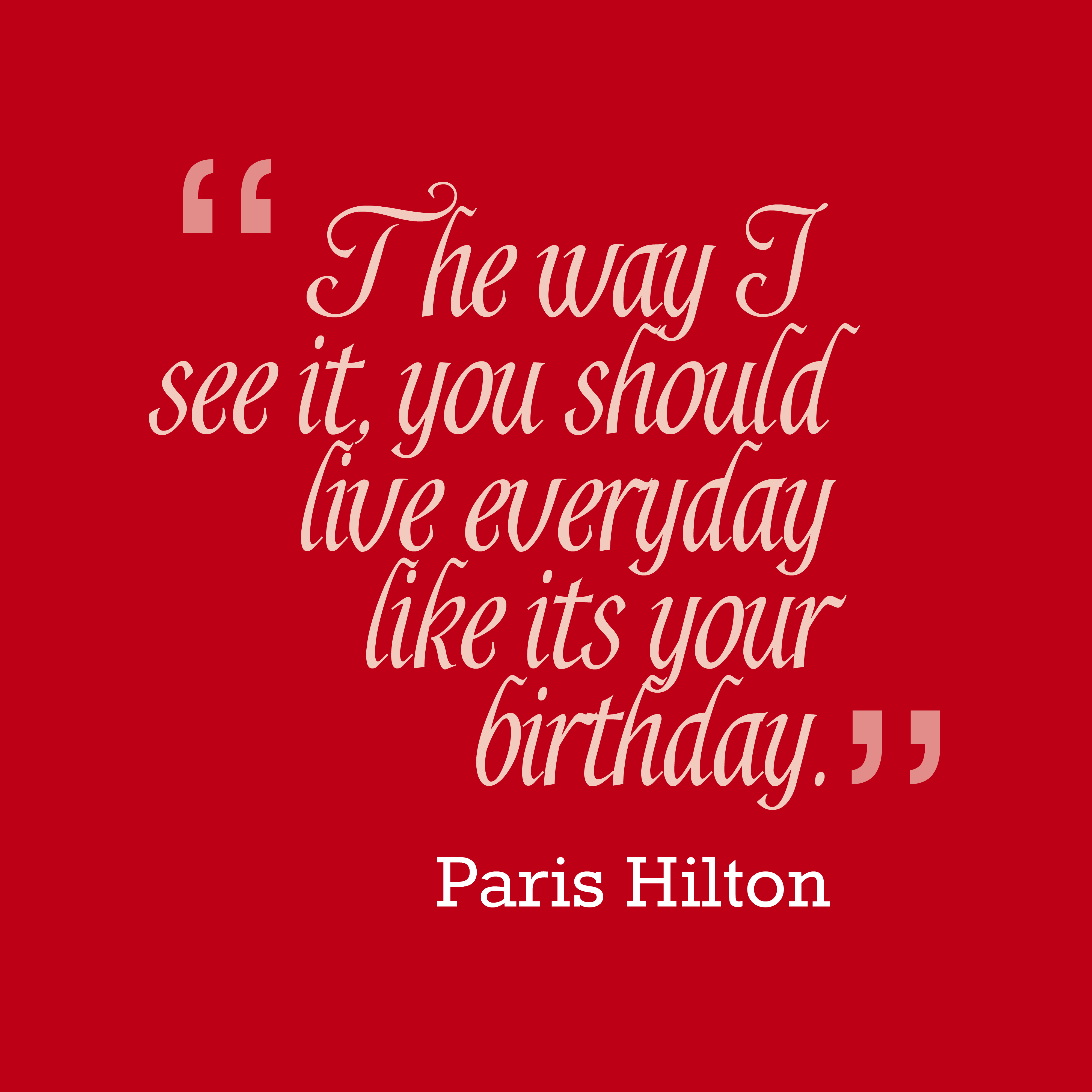 Like Its Your Birthday Quote Quotes Covers