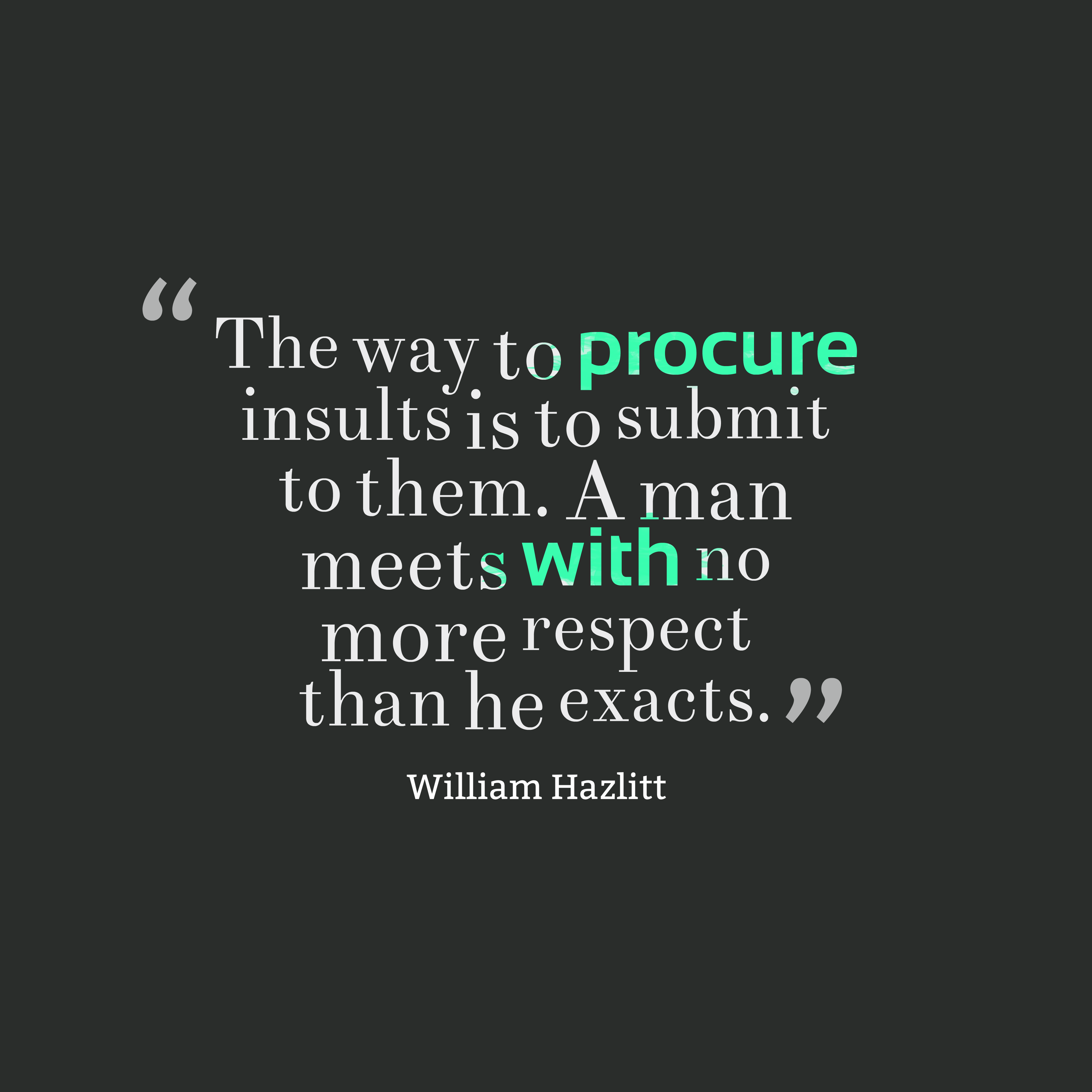 William Hazlitt Quote About Respect