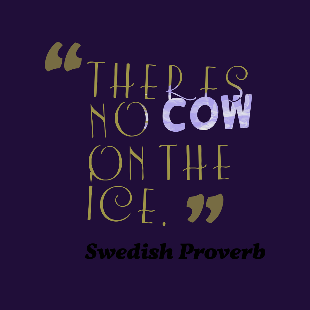 Swedish proverb about worry.