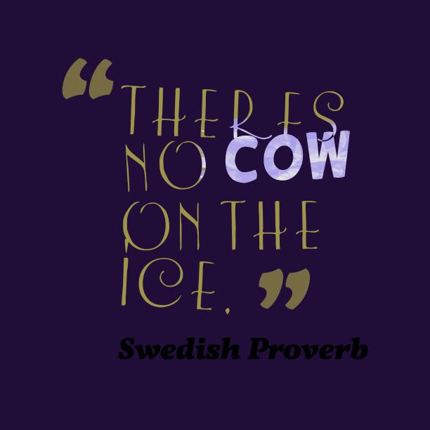 Swedish wisdom about worry.