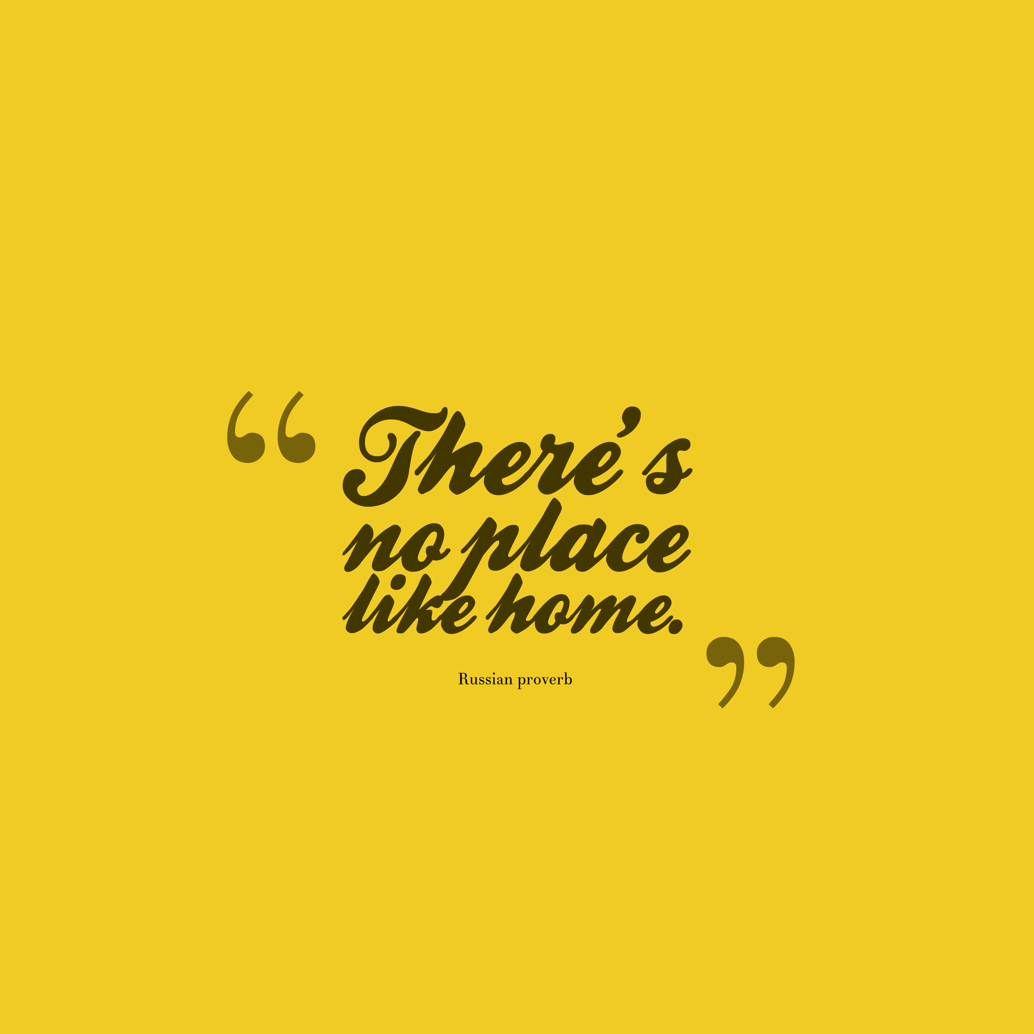 Russian Proverb About Home