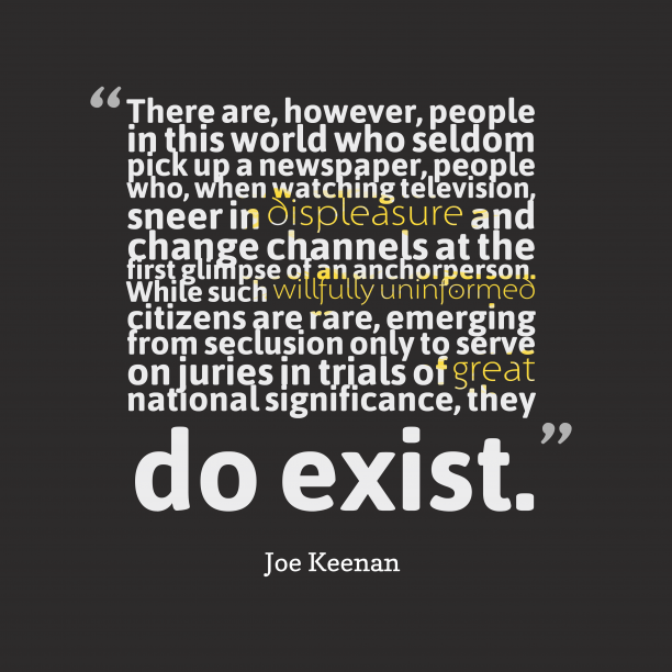 Joe Keenan 's quote about . There are, however, people in…