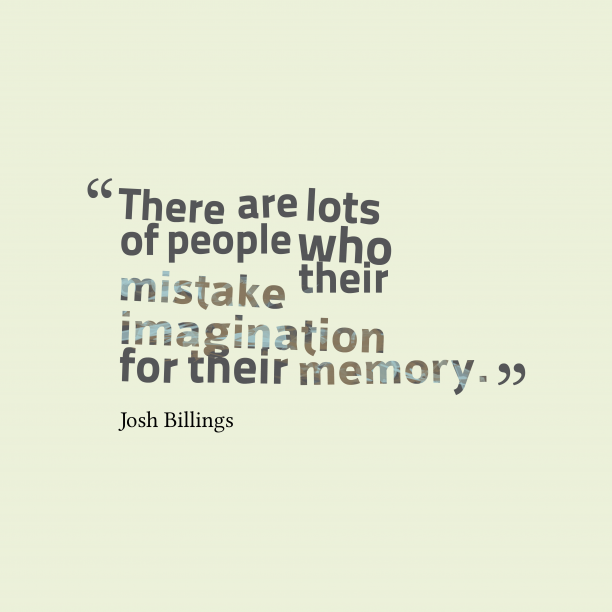 Josh Billings 's quote about imagination, memory. There are lots of people…