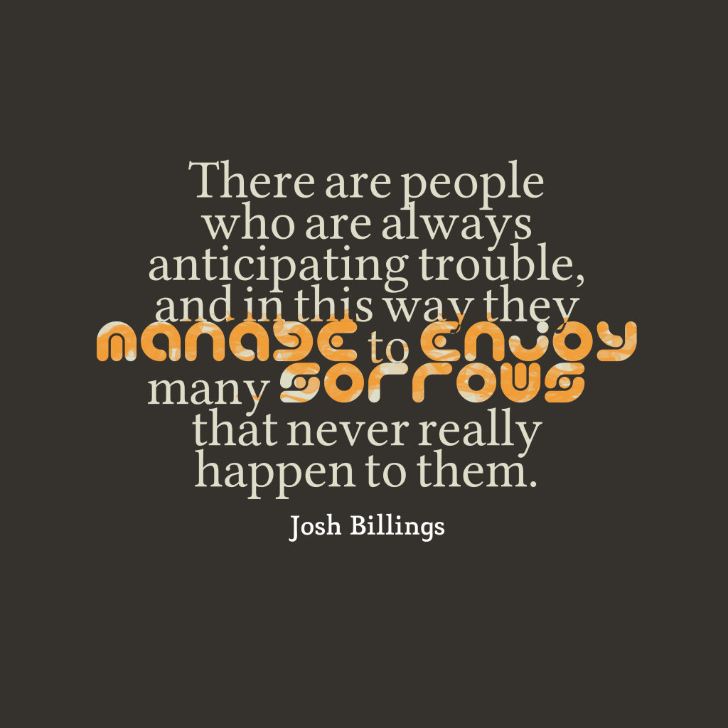 Josh Billings quote about worry.
