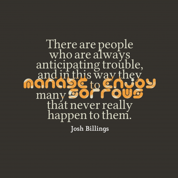 Josh Billings 's quote about . There are people who are…