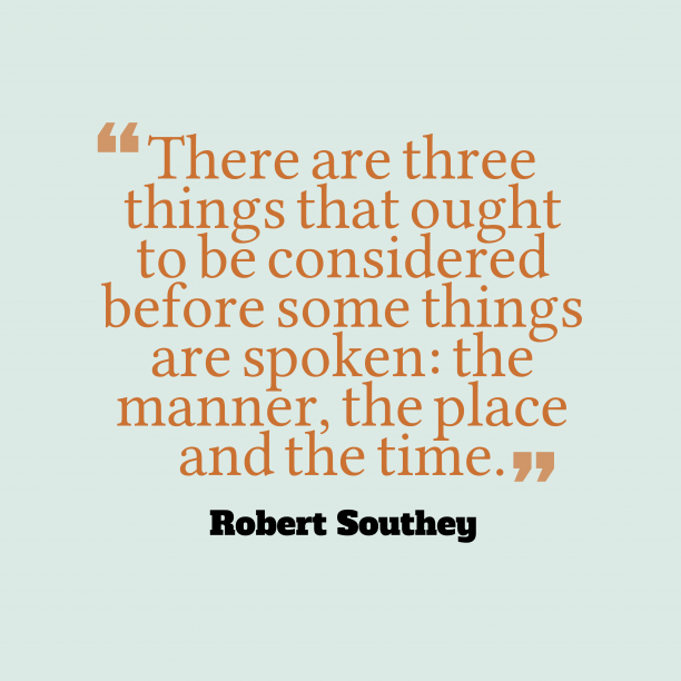 Robert Southey 's quote about . There are three things that…