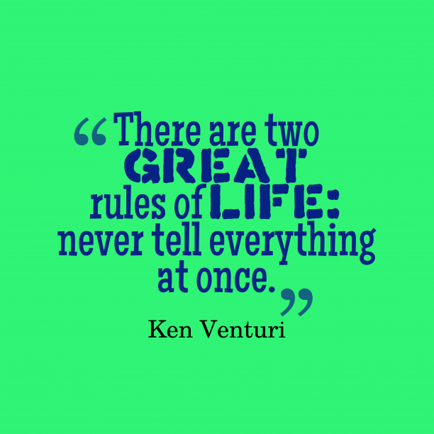 Ken Venturi 's quote about rules, life. There are two great rules…